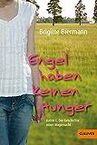 Engel haben keinen Hunger: Katrin L.: Die Geschichte einer Magersucht (Gulliver)
