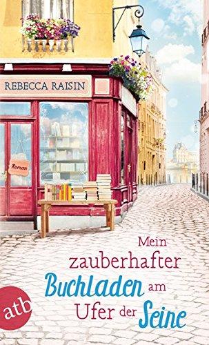 Mein zauberhafter Buchladen am Ufer der Seine: Roman