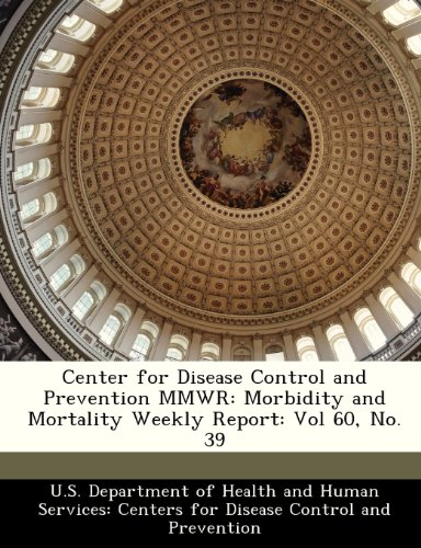 Center for Disease Control and Prevention MMWR: Morbidity and Mortality Weekly Report: Vol 60, No. 39