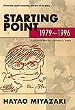 HAYAO MIYAZAKI STARTING POINT 1979-1996 SC (Starting Point: 1979-1996 (paperback))