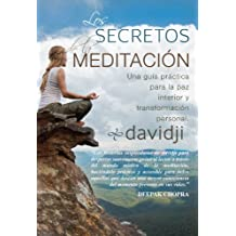 Los Secretos De La Meditación: Una Guía Práctica Para La Paz Interior Y Transformación Personal (Spanish Edition) Feb 1, 2014