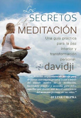 Los Secretos De La Meditación: Una Guía Práctica Para La Paz Interior Y Transformación Personal Feb 1, 2014