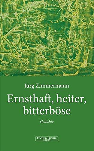 Ernsthaft, heiter, bitterböse: Gedichte (Fischer & Fischer Medien)