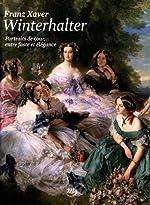Franz Xaver Winterhalter (1805-1873) - Portraits de cour, entre faste et élégance d'Emmanuel Starcky