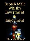 Scotch Malt Whisky Investment & Enjoyment (English Edition)