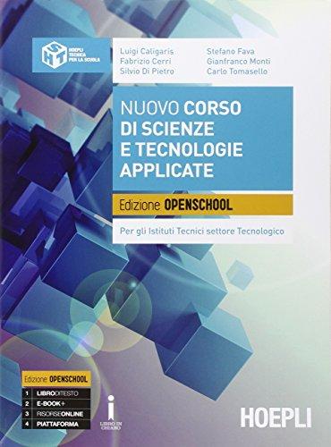 Corso di scienze e tecnologie applicate. Ediz. openschool. Con e-book. Con espansione online. Per gli Ist. tecnici settore tecnologico