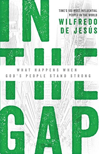 [(In the Gap : What Happens When God's People Stand Strong)] [By (author) Wilfredo de Jesus] published on (August, 2014)