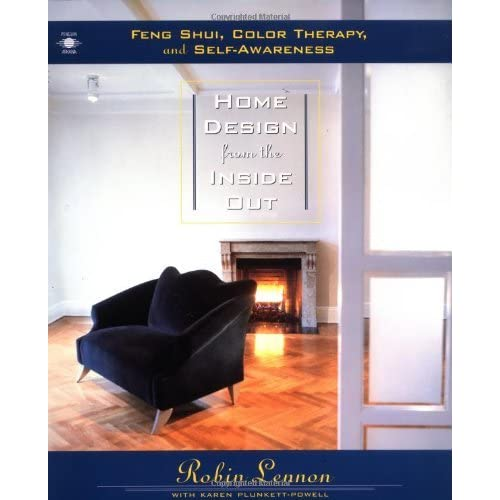 Home Design from the Inside Out: Feng Shui, Color Therapy and Self-Awareness by Robin Lennon (1997-06-01)