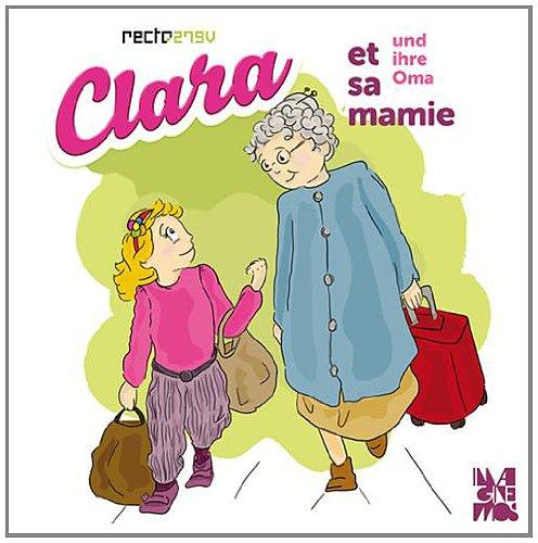 Clara et sa mamie : Clara und ihre Oma