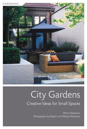 City Gardens: Creative Ideas for Small Spaces