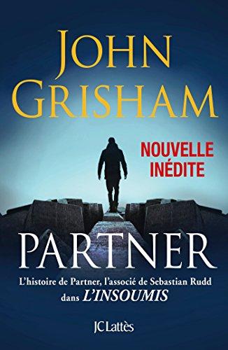 Partner - Une nouvelle inédite : L'histoire de Partner qui précède L'insoumis (Thrillers)