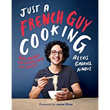 Just a French Guy Cooking (English Edition)