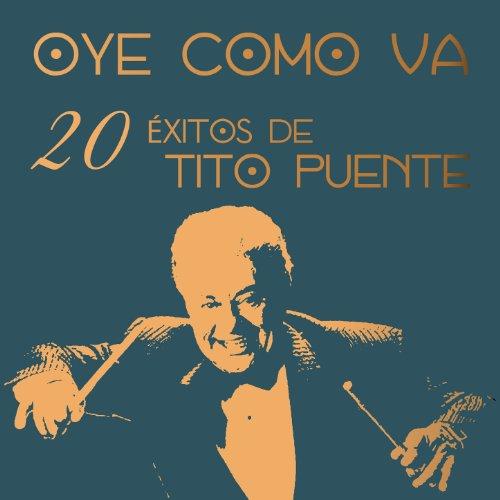 Oye Como Va: 20 Éxitos de Tito...