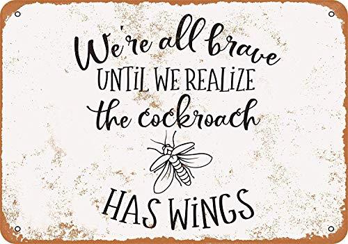 Kia Haop All Brave Until We Realize The Cockroach Has Wings Metall Blechschild Garage Cafe Garten Wohnzimmer Küche Plaque Art Poster Metallschild Wand Dekoration