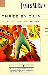 Three by Cain: Serenade / Love's Lovely Counterfeit / the Butterfly (Vintage Crime/Black Lizard)