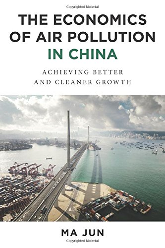 the-economics-of-air-pollution-in-china-achieving-better-and-cleaner-growth