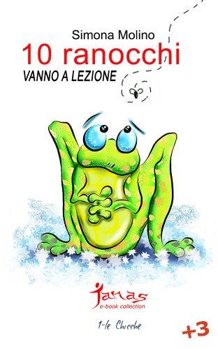 10 RANOCCHI vanno a lezione (le Chicche Vol. 1) (Italian Edition)
