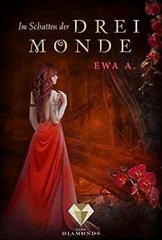 Im Schatten der drei Monde (Die Monde-Saga 2) von [A., Ewa]