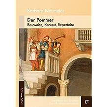 Der Pommer: Bauweise, Kontext, Repertoire (Saarbrücker Studien zur Musikwissenschaft)