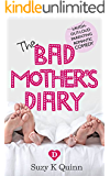 Bad Mother's Diary: LAUGH OUT LOUD PARENTING ROMANTIC COMEDY
