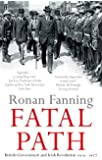 Fatal Path: British Government and Irish Revolution 1910-1922