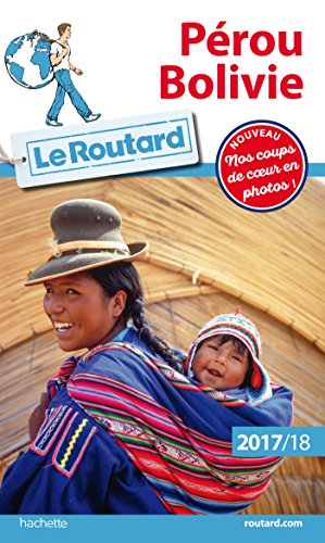 Guide du Routard Pérou, Bolivie 2017/18 par Collectif