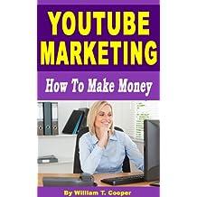 YouTube Marketing: How to Make Money (English Edition)