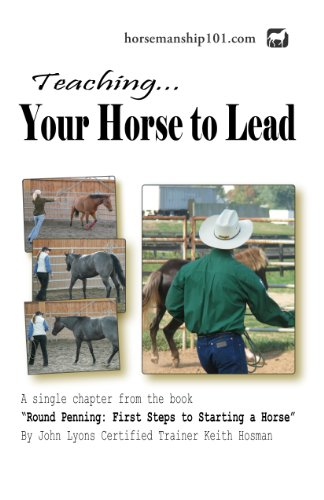 Teaching Your Horse to Lead (Round Penning Book 7) (English Edition) por Keith Hosman