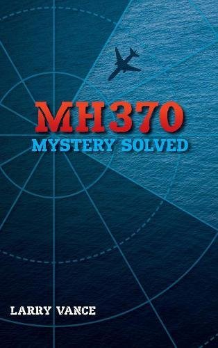 Pdfdownload mh370 mystery solved by larry vance full online span class news dt 2018 06 06 span nbsp 0183 32 mh370 mystery solved mh370 mystery solved pdf tags pdf download mh370 mystery solved full books pdf mh370 fandeluxe Images
