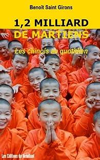 1,2 milliard de martiens / Les 'vrais' chinois au quotidien par Benoît Saint Girons