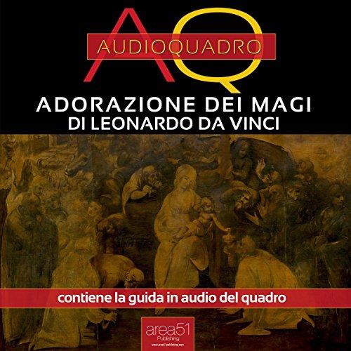 Adorazione dei Magi di Leonardo Da Vinci  Audiolibri