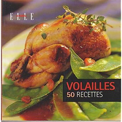 VOLAILLES 50 RECETTES