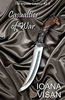 Casualties of War (The Impaler Legacy) (English Edition) von [Visan, Ioana]