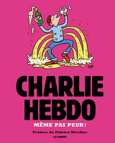 Charlie Hebdo - Même pas peur