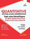 Quantitative Aptitude & Data Interpretation Topic-wise Solved Papers for IBPS/ SBI Bank PO/ Clerk Prelim & Main Exam (2010-19) 3rd Edition