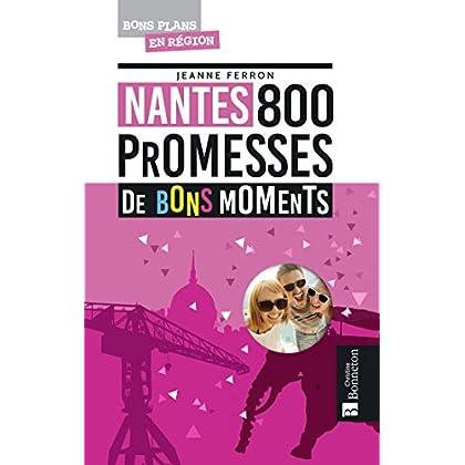 Nantes : 800 promesses de bons moments