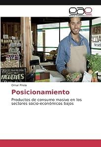 posicionamiento masivo: Posicionamiento: Productos de consumo masivo en los sectores socio-económicos ba...