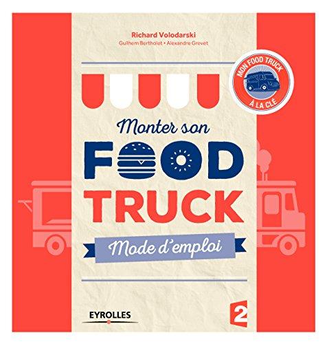 Monter son food truck mode d'emploi:...