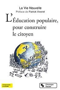 L'éducation populaire, pour construire le citoyen par Viveret