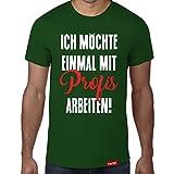 Ich möchte einmal mit Profis arbeiten // Original Hariz® T-Shirt - Sechzehn Farben, XS-4XXL // Lustig | Männer | Sprüche | Baumwolle | Bedruckt #Statement Spruch Collection Bottle Green XL