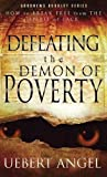 Defeating the Demon of Poverty: How to Break Free from the Spirit of Lack (Good News Booklet)