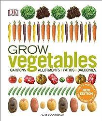 Grow Vegetables: Gardens, Allotments, Patios, Balconies