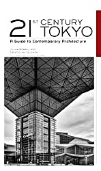 21st Century Tokyo: A Guide to Contemporary Architecture: A Guide to Modern Architecture