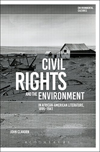 civil-rights-and-the-environment-in-african-american-literature-1895-1941-environmental-cultures