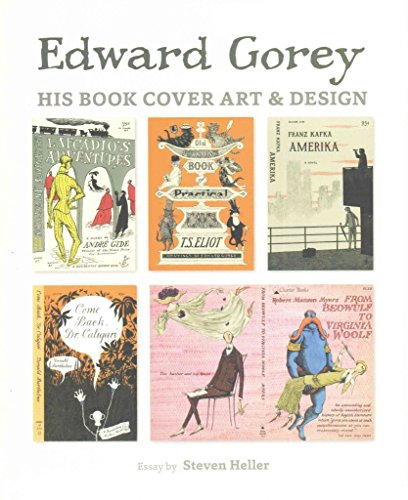 [(Edward Gorey His Book Cover Art & Design A239)] [By (author) Steven Heller ] published on (March, 2015)
