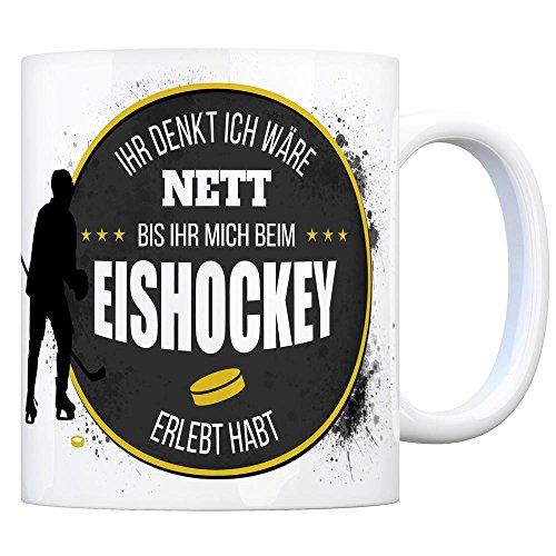 trendaffe - Kaffeebecher mit Eishockey Motiv und Spruch: Ihr Denkt ich wäre nett bis Ihr Mich beim...