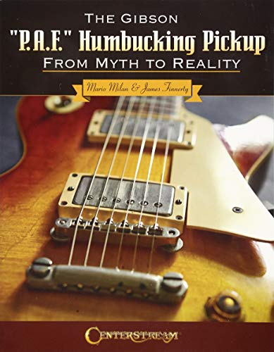 The Gibson p.A.F. Humbucking Pickup: From Myth to Reality