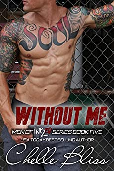 Without Me (Men of Inked Book 5) (English Edition) di [Bliss, Chelle]