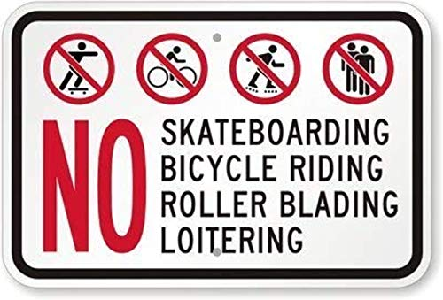 PotteLove Metal Road Sign No Skateboarding Bicycles, Roller Skates, Rollerblading, Loitering (with Graphic) Sign Vintage Aluminum Tin Plaque Wall Art Poster Cafe Bar Pub Club Patio 12