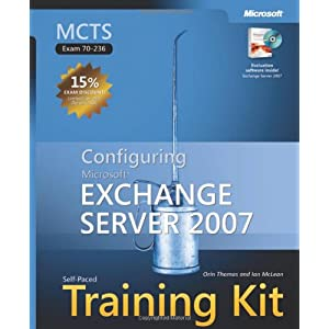 MCTS Self-Paced Training Kit (Exam 70-236): Configuring Microsoft® Exchange Server 2007 (PRO-Certification) (Hardcover)